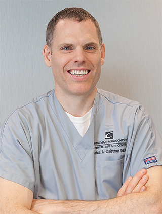 Dr. Joshua Christman - Christman Periodontics & Dental Implant Center